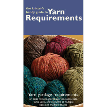 Booklet – Knitter's Guide to Yarn Requirements